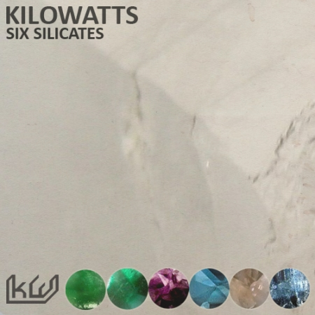 KiloWatts_-_Six_Silicates2